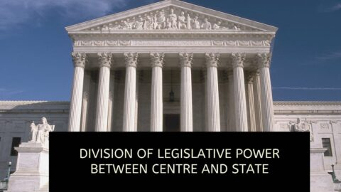 Division of Legislative powers between Centre and State
