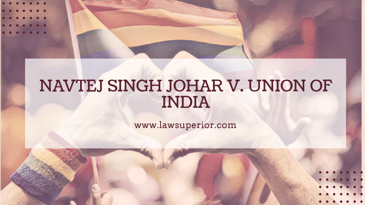 Navtej Singh Johar v. Union of India -Section 377