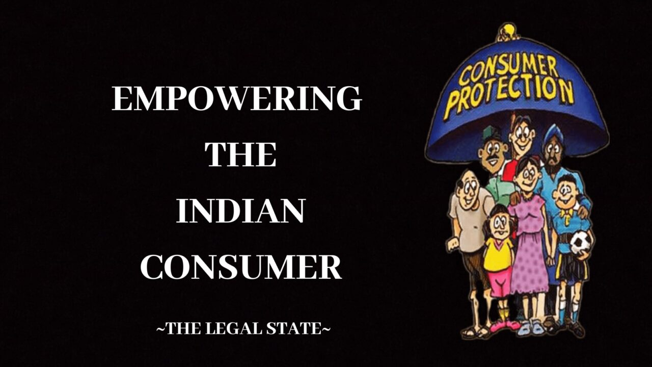 Consumer Protection in India- Empowering the Indian Consumer