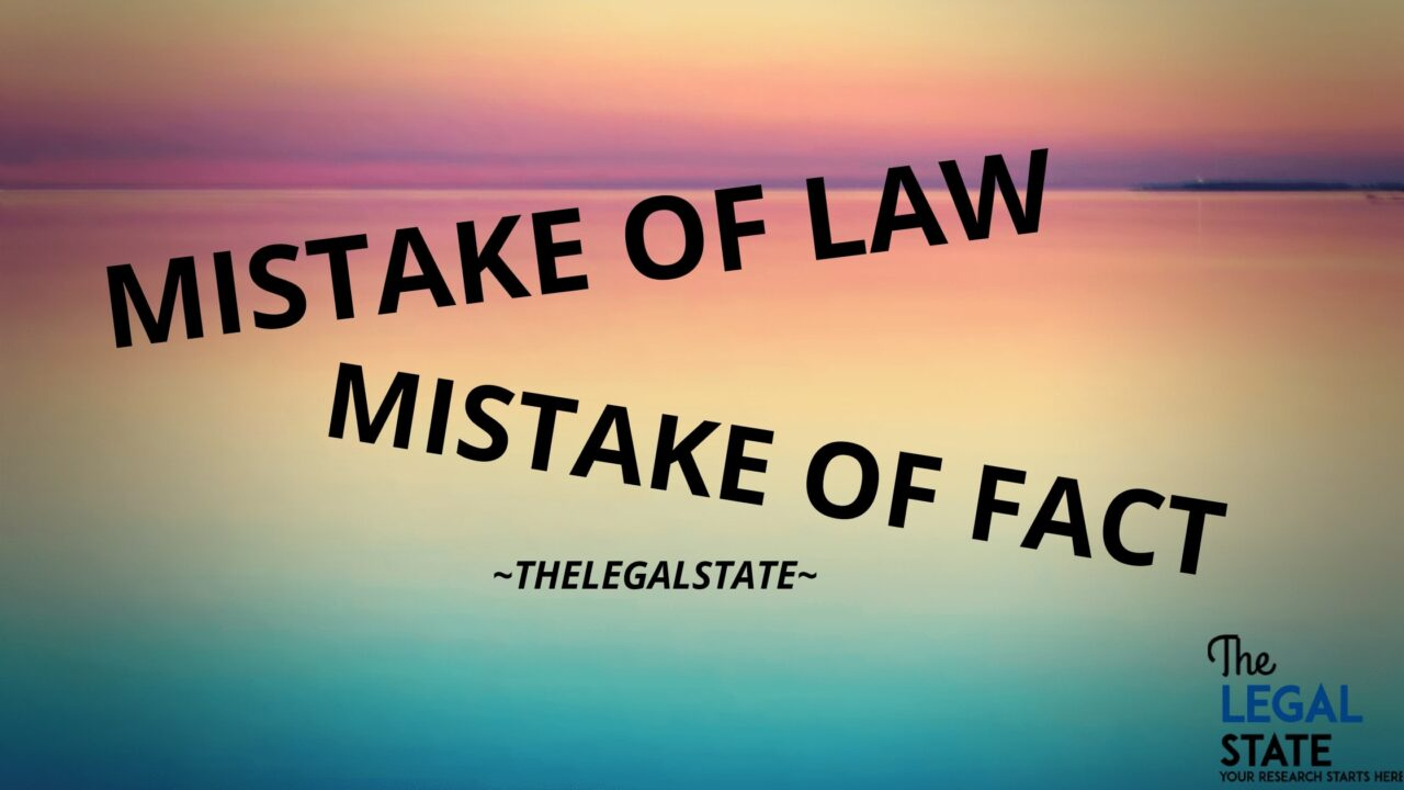 Mistake of Fact and Mistake of Law