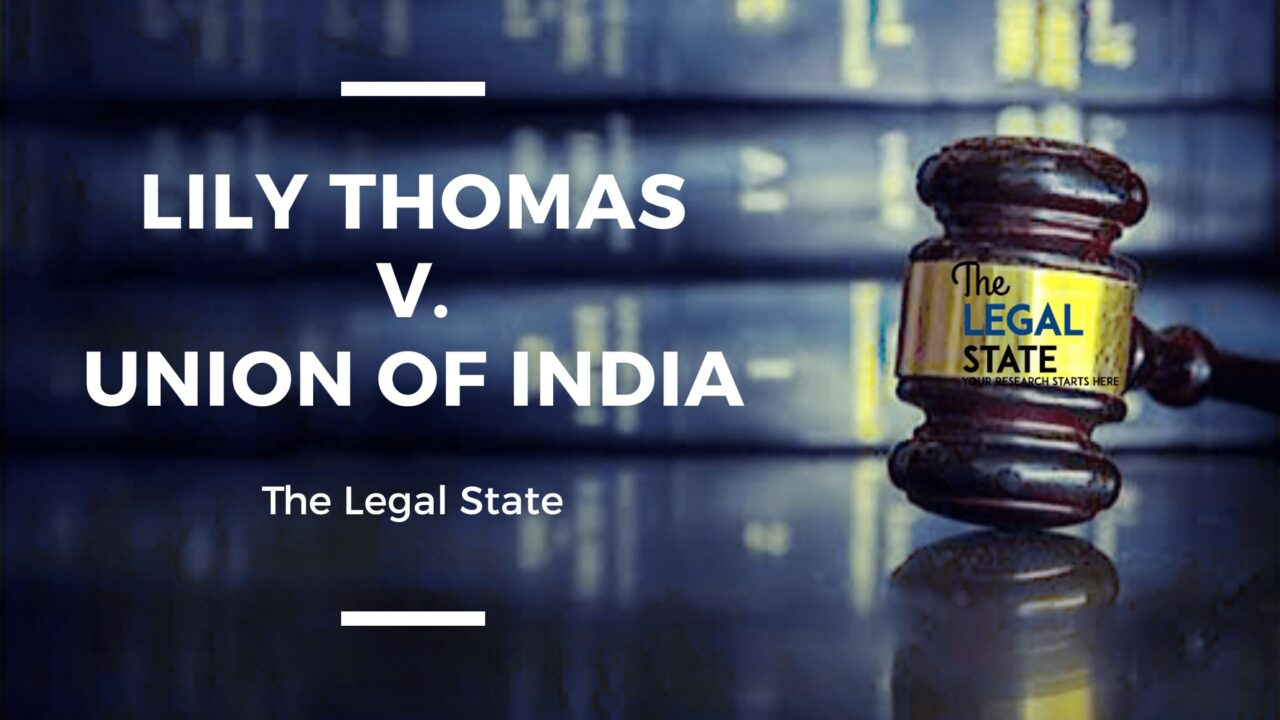 Lily Thomas vs. Union of India and Others