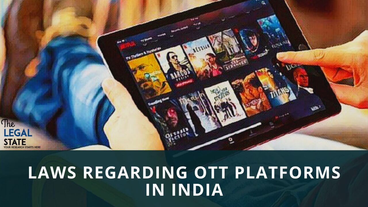 LAWS REGARDING OTT PLATFORMS IN INDIA