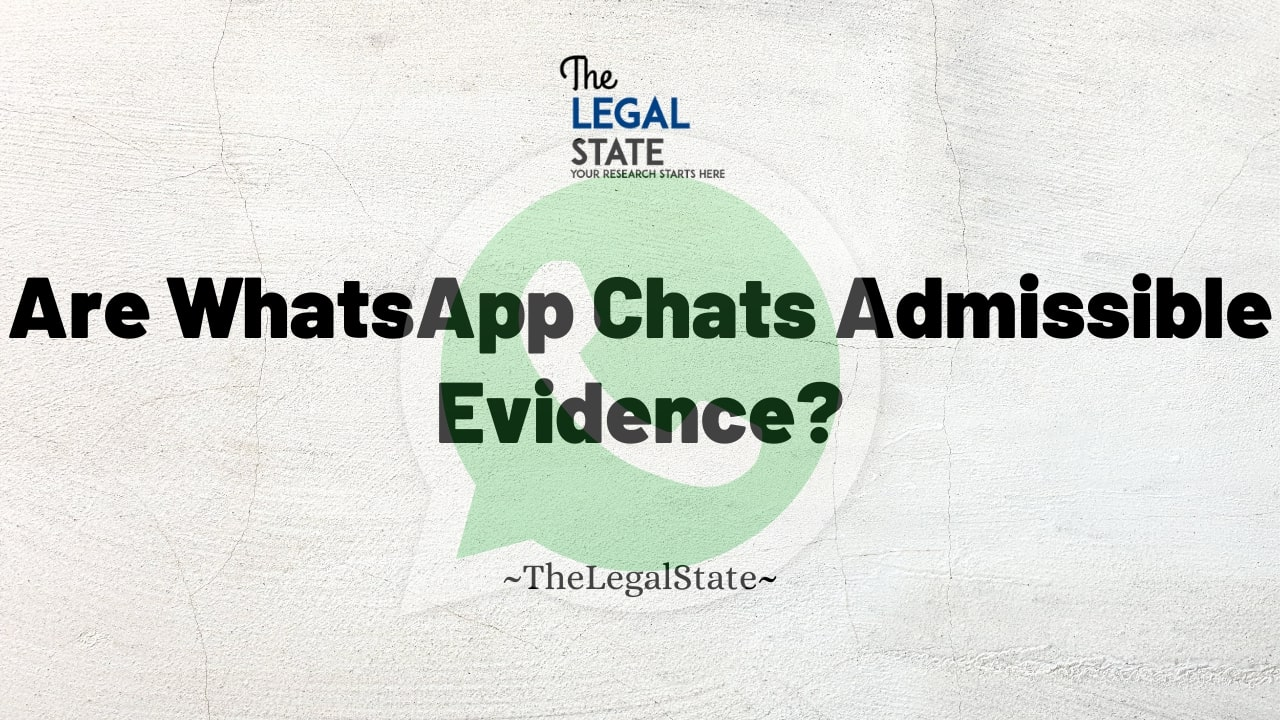 Are WhatsApp Chats Admissible Evidence?