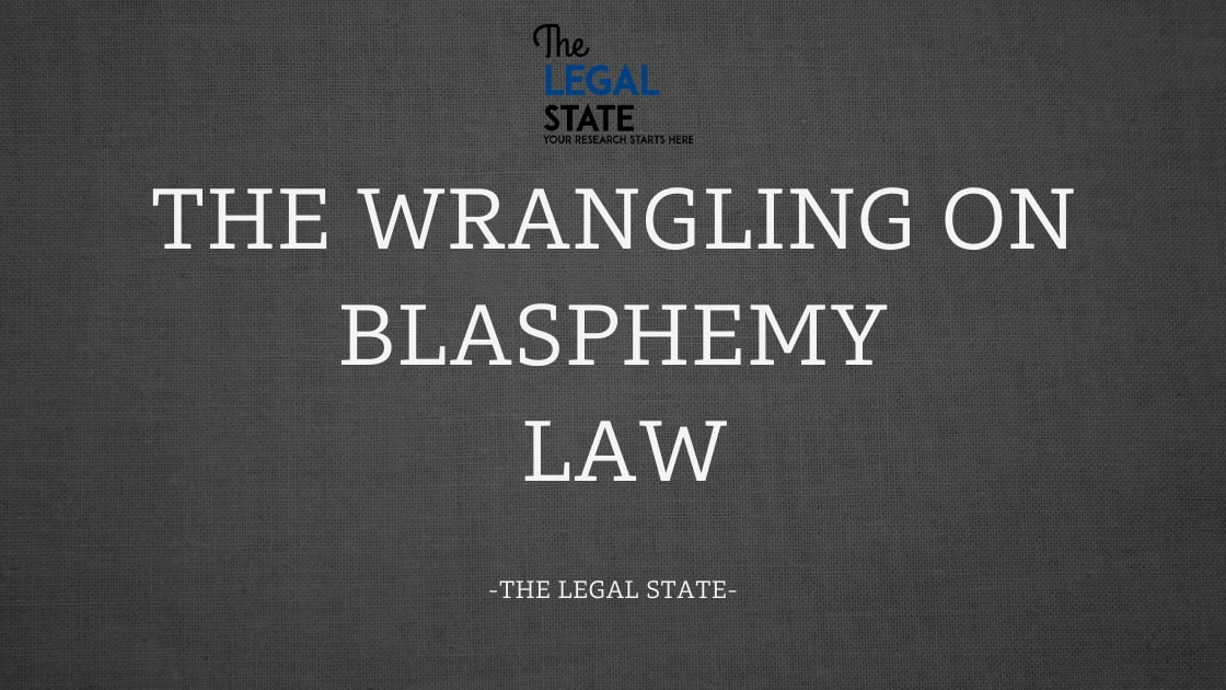 The Wrangling On Blasphemy Law