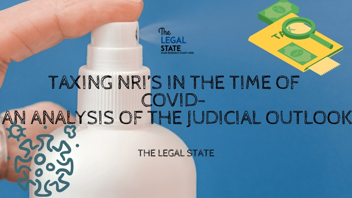 Tax on NRI's in the time of COVID- An analysis of the Judicial Outlook