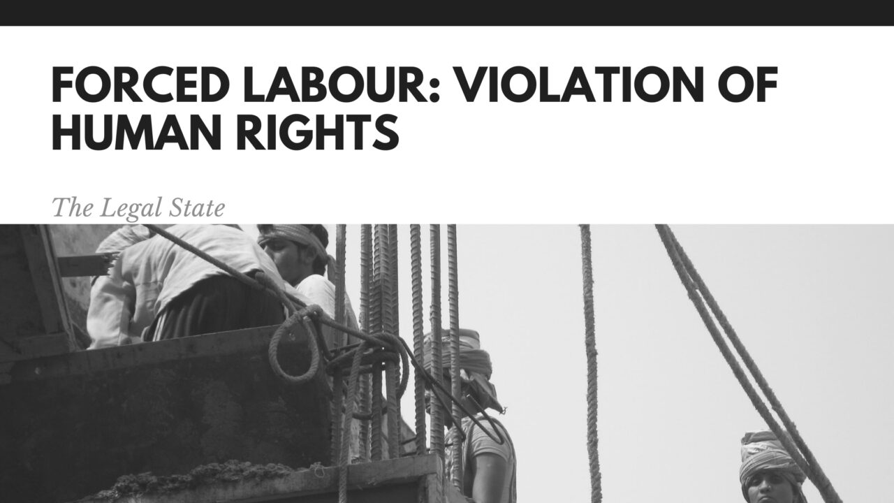 Forced Labour: Violation of Human Rights