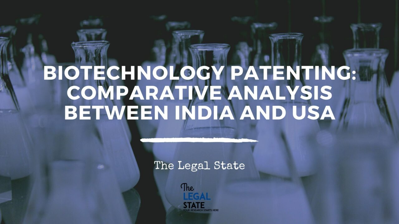 Biotechnology Patenting: Comparative Analysis between India and USA