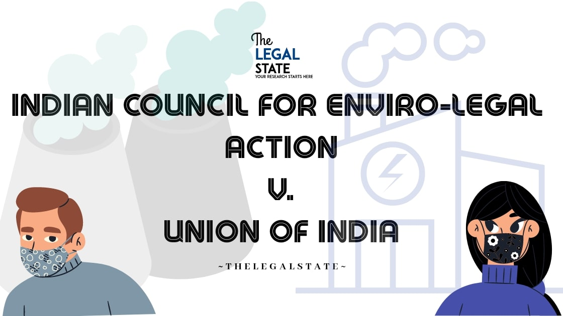 Indian Council For Enviro-Legal Action v. UOI