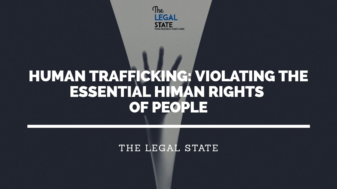 Human Trafficking: Violating the Essential Human Rights of People