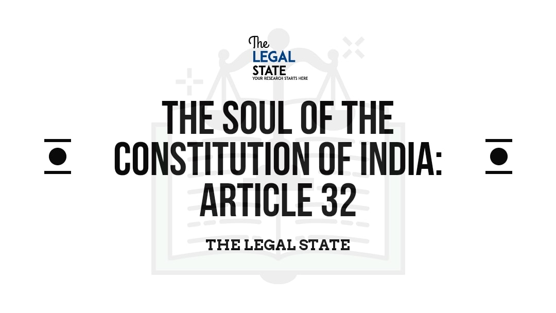 The Soul of the Constitution of India: Article 32