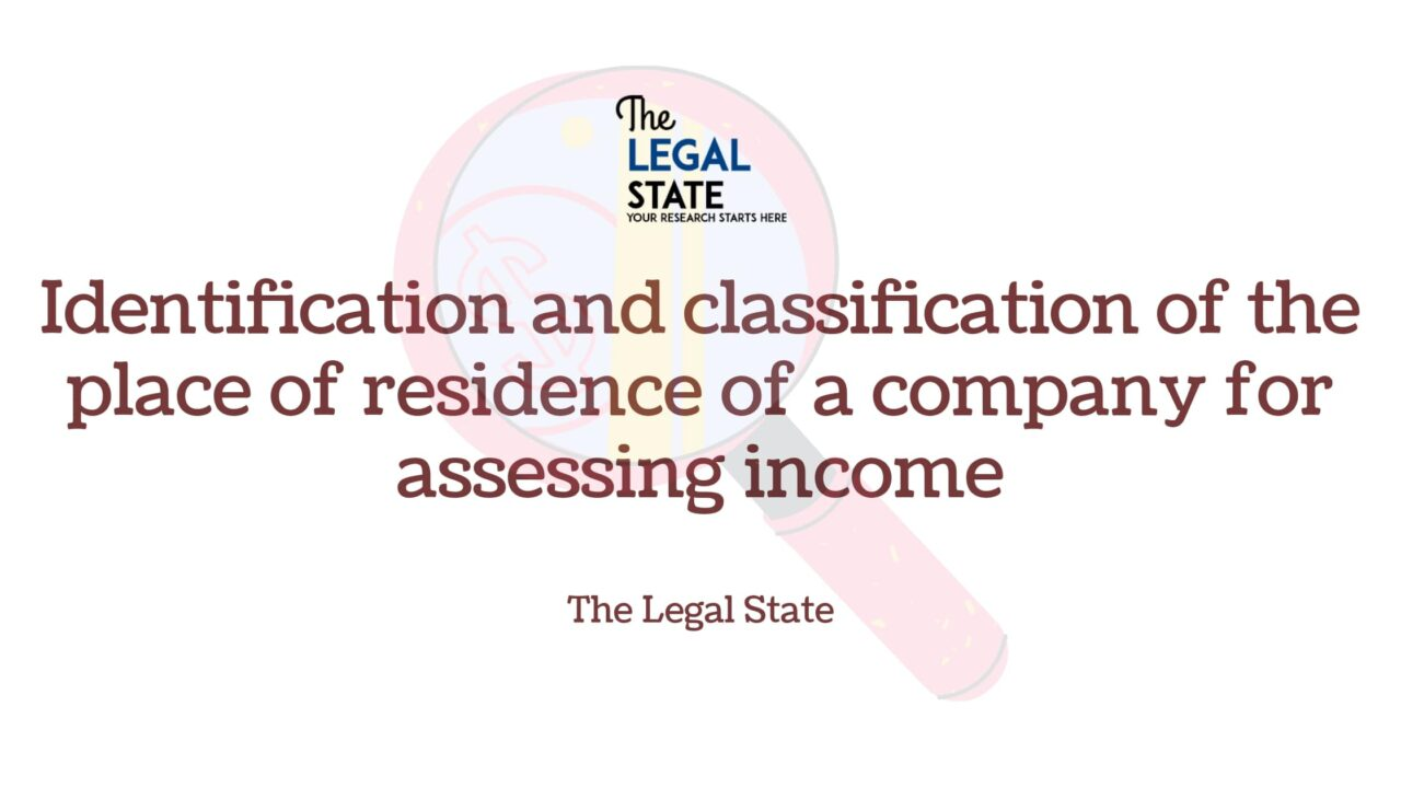Identification and classification of the place of residence of a company for assessing income
