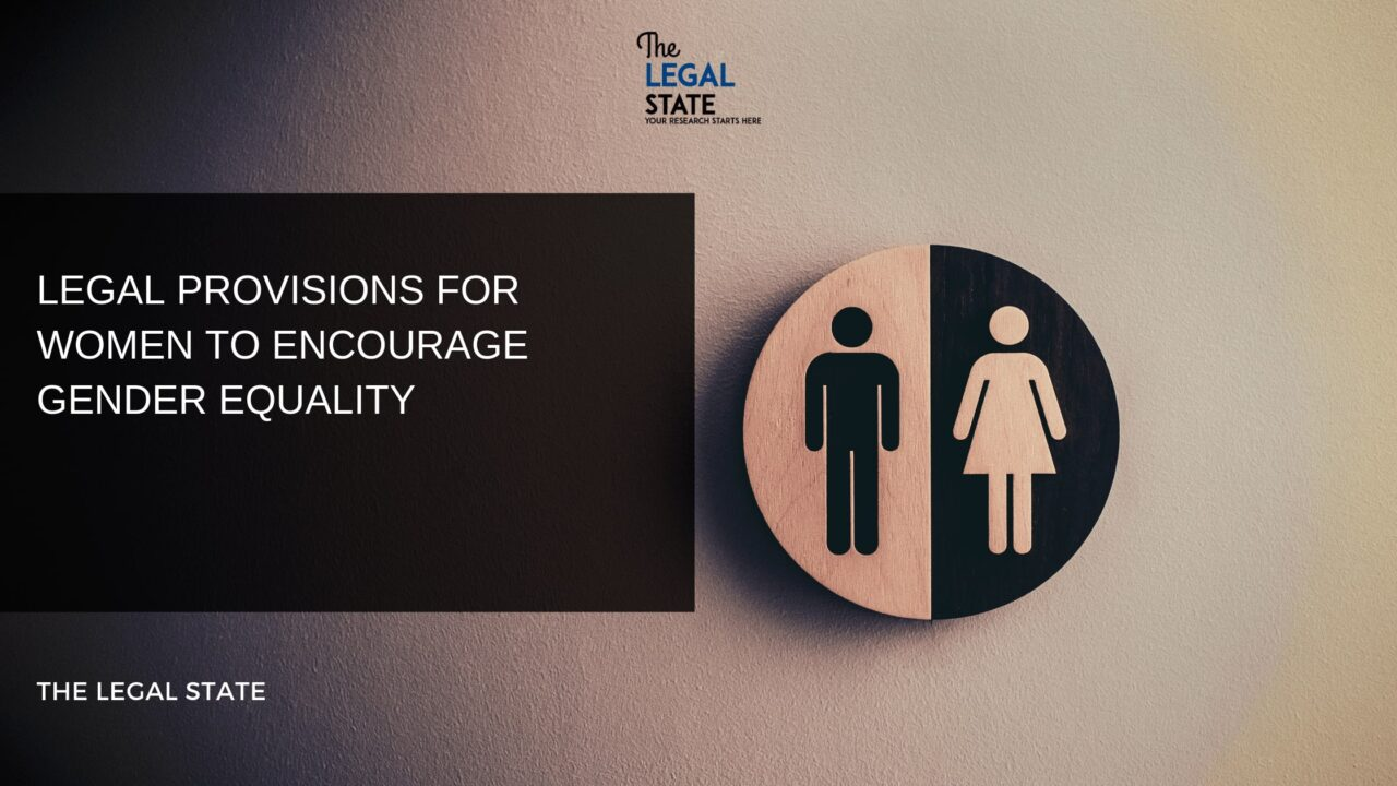 Legal Provisions For Women To Encourage Gender Equality