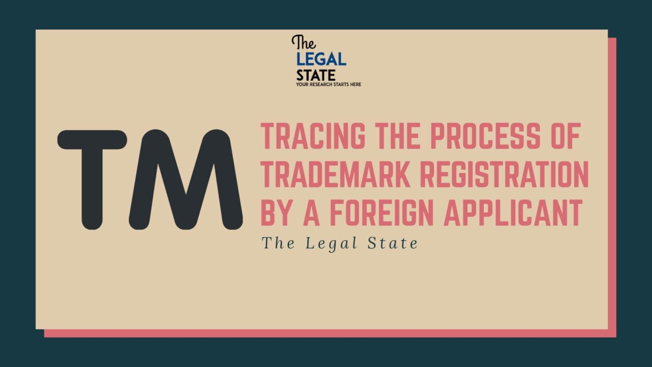 Tracing the Process of Trademark Registration By a Foreign Applicant