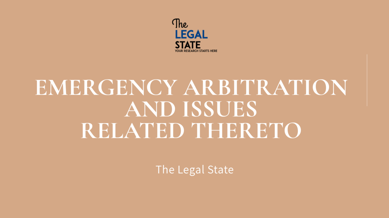Emergency Arbitration and Issues Related Thereto