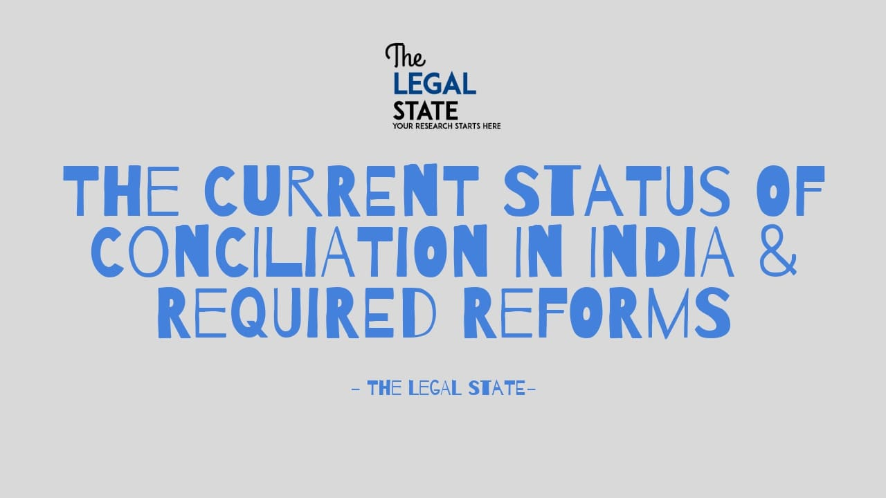 The Current Status Of Conciliation In India & Required Reforms