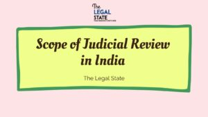 Scope of Judicial Review in India