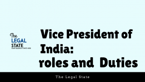 VICE PRESIDENT OF INDIA: ROLES AND DUTIES