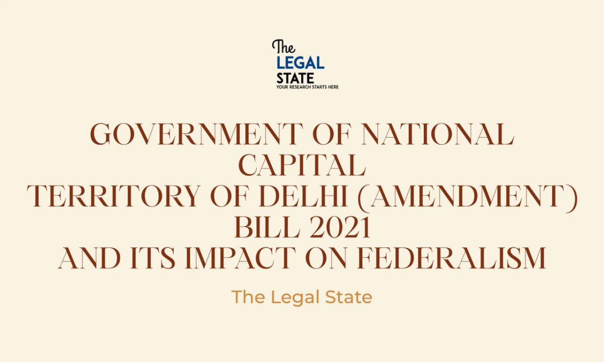 Government Of National Capital Territory Of Delhi (Amendment) Bill 2021 And Its Impact On Federalism